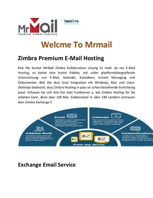 Welcme To Mrmail Zimbra Premium E-Mail Hosting Kick the bucket MrMail Zimbra Kollaboration Lösung ist mehr als nur E-Mail ...