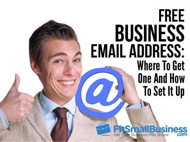Free Business Where To Get One And How To Set It Up Email Address: