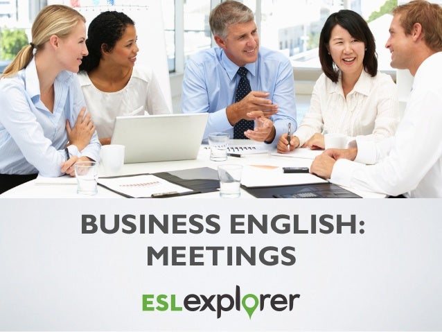 BUSINESS ENGLISH: MEETINGS