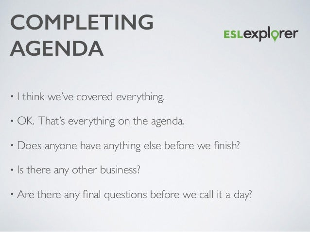 Business english meeting process 49 completing agenda thecheapjerseys Choice Image