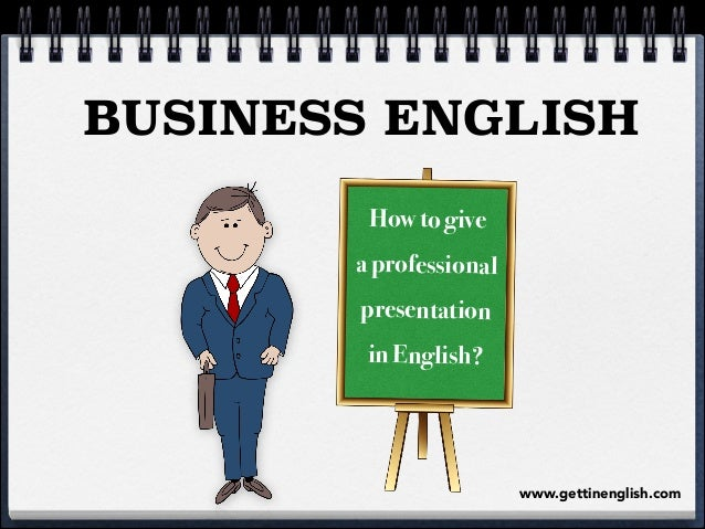 BUSINESS ENGLISH How to give a professional presentation in English?  www.gettinenglish.com