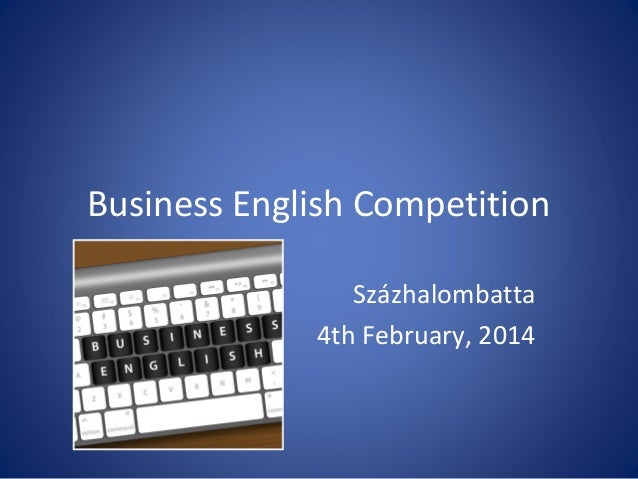 Business English Competition Százhalombatta 4th February, 2014