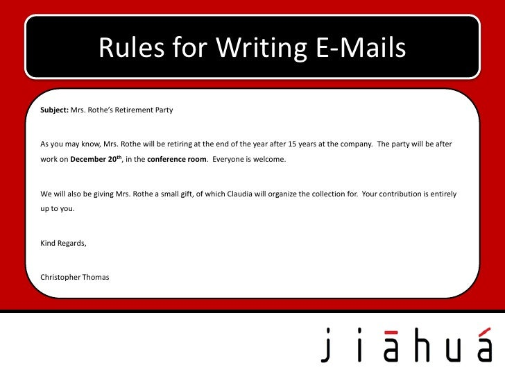 Rules for Writing E-MailsSubject: Mrs. Rothe's Retirement PartyAs you may know, Mrs. Rothe will be retiring at the end of ...