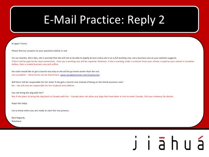 E-Mail Practice: Reply 2Hi again Trevor,Please find our answers to your questions below in red:For our teacher, Dorri Aziz...