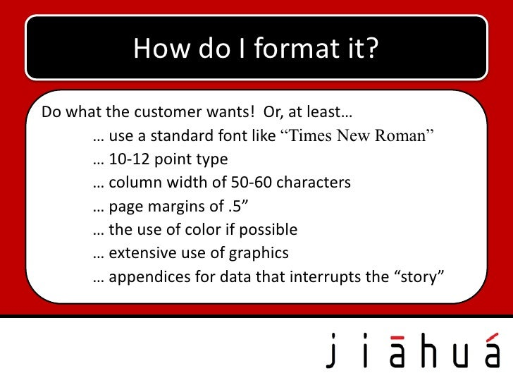 """How do I format it?Do what the customer wants! Or, at least…      … use a standard font like """"Times New Roman""""      … 10-1..."""