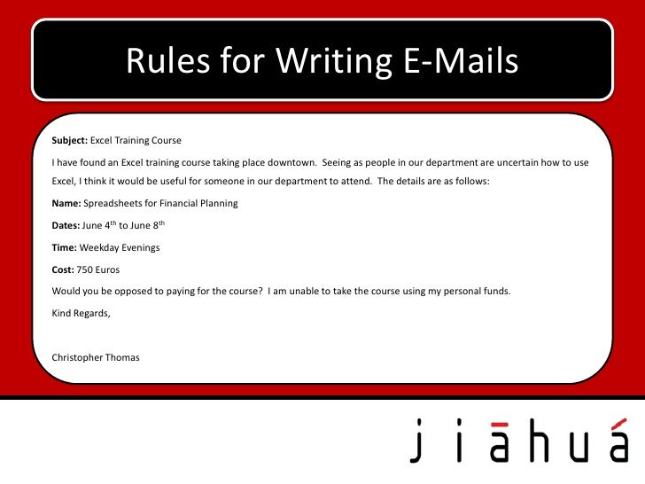 Rules for Writing E-MailsSubject: Excel Training CourseI have found an Excel training course taking place downtown. Seeing...