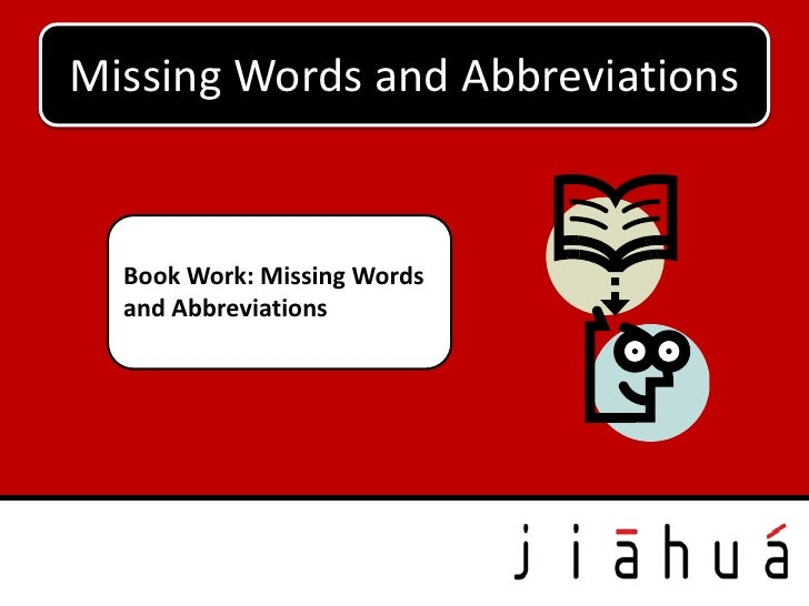 Missing Words and Abbreviations  Book Work: Missing Words  and Abbreviations