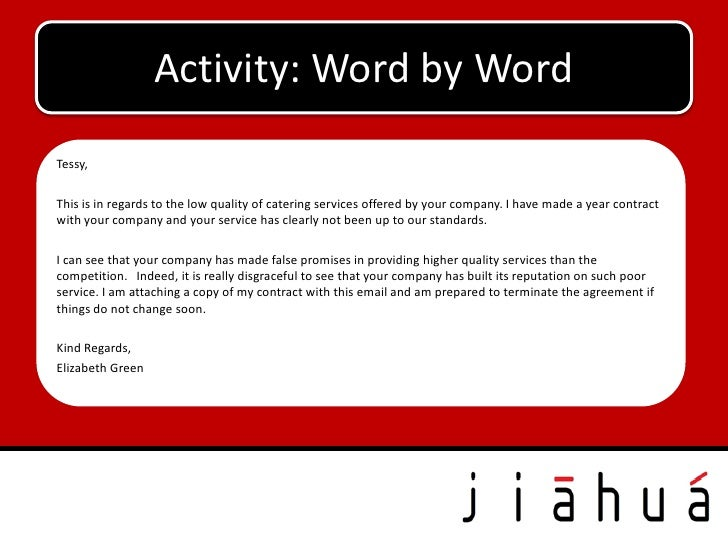 Activity: Word by WordTessy,This is in regards to the low quality of catering services offered by your company. I have mad...