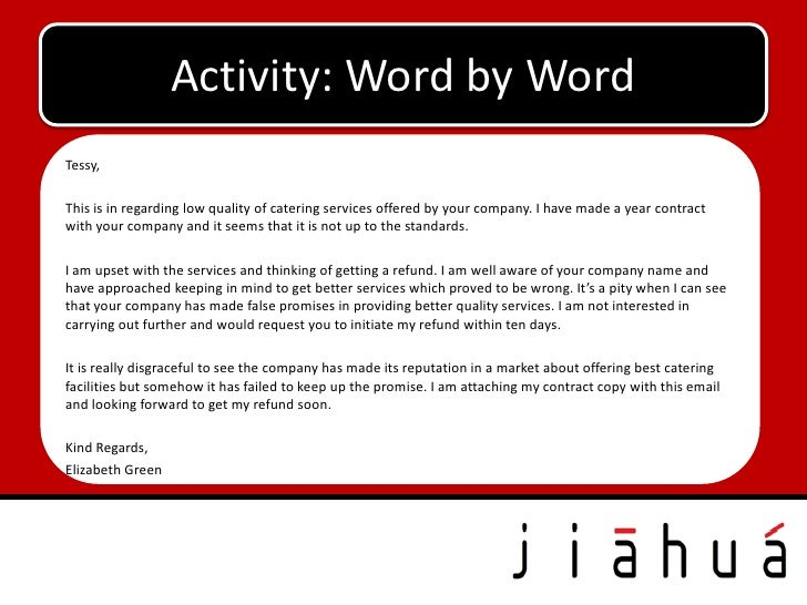 Activity: Word by WordTessy,This is in regarding low quality of catering services offered by your company. I have made a y...
