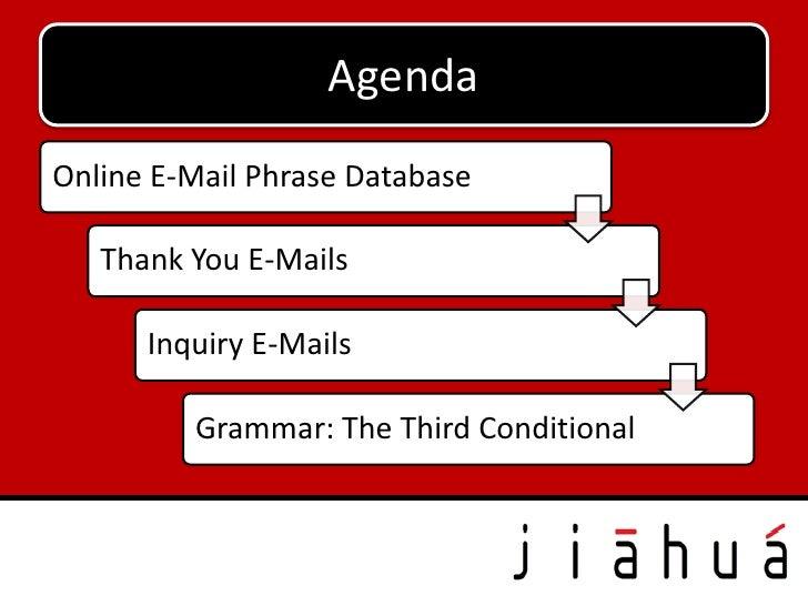 AgendaOnline E-Mail Phrase Database   Thank You E-Mails      Inquiry E-Mails         Grammar: The Third Conditional