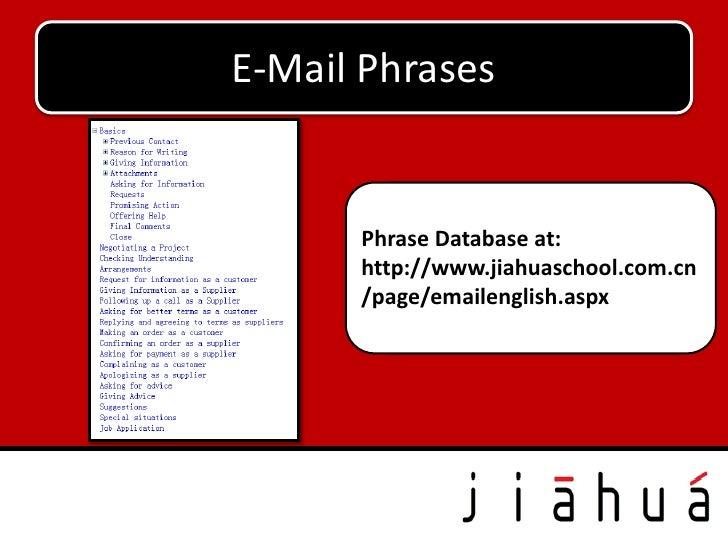 E-Mail Phrases      Phrase Database at:        Phrase Database at:      http://www.jiahuaschool.com.cn        http://www.j...