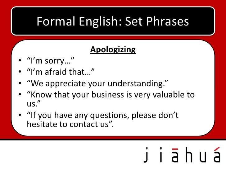 """Formal English: Set Phrases                     Apologizing                        Apologizing• """"I'm sorry…""""  """"I'm sorry…""""..."""