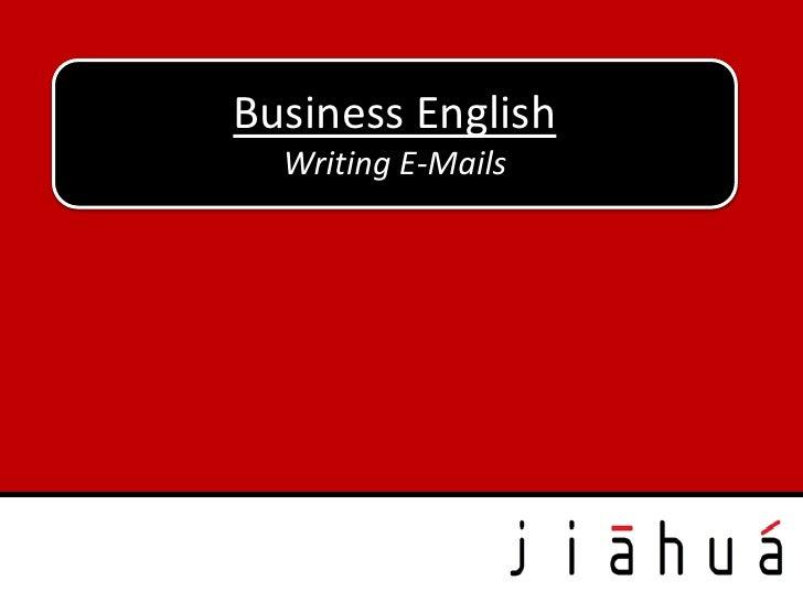 Business English  Writing E-Mails
