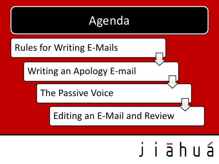 AgendaRules for Writing E-Mails   Writing an Apology E-mail      The Passive Voice         Editing an E-Mail and Review