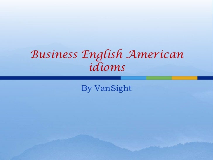 Business English American          idioms        By VanSight