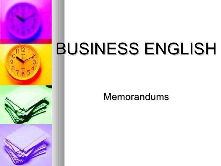 BUSINESS ENGLISH Memorandums