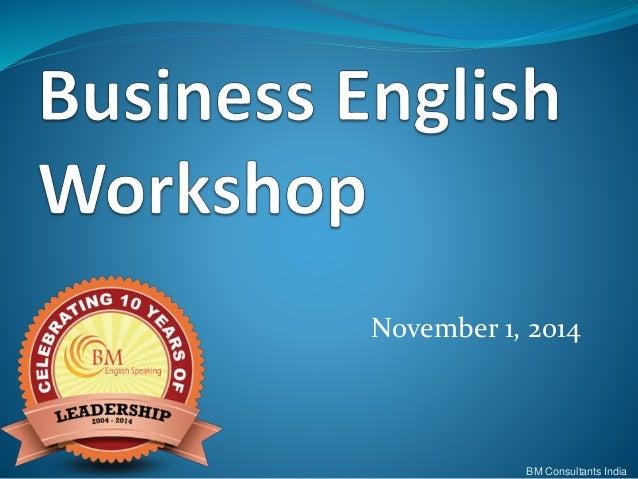 November 1, 2014  BM Consultants India
