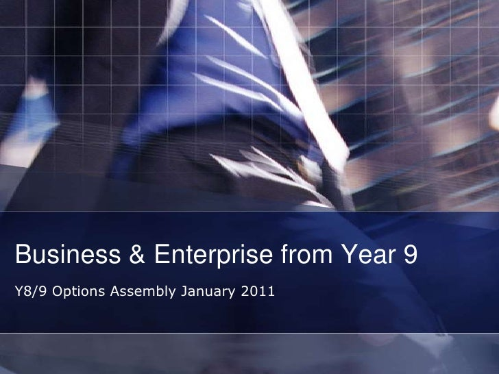 Business & Enterprise from Year 9<br />Y8/9 Options Assembly January 2011<br />