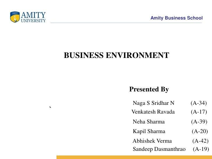 BUSINESS ENVIRONMENT<br />`<br />Presented By<br />Naga S Sridhar N           (A-34)<br />Venkatesh Ravada           (A-17...