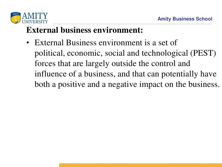 impact of changes in the external environment Economic the overall economy is one of the most obvious external environmental factors that impacts businesses no single business has a tremendous effect on the overall economy but businesses must always respond to economic changes.