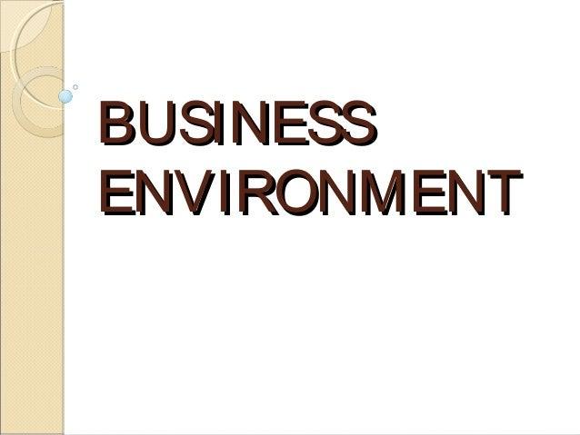 BUSINESSBUSINESS ENVIRONMENTENVIRONMENT