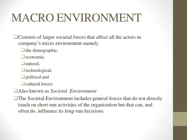 how societal environment affect task environment of a firm External environmental scanning  societal environment the societal environment includes those general  weight score for an average firm in.