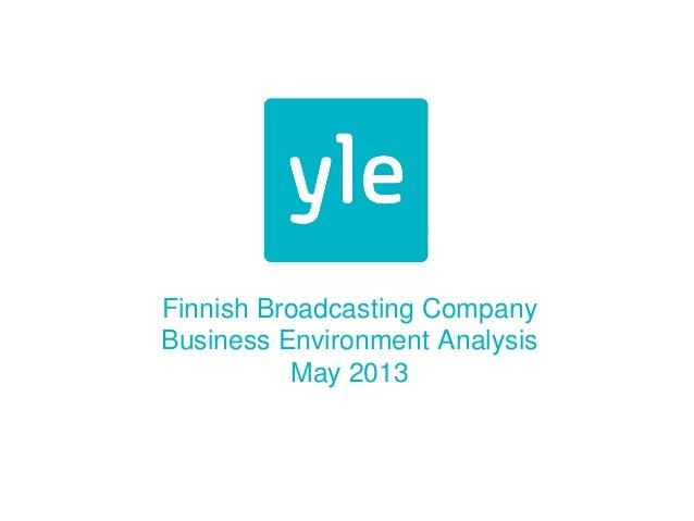 Finnish Broadcasting CompanyBusiness Environment AnalysisMay 2013