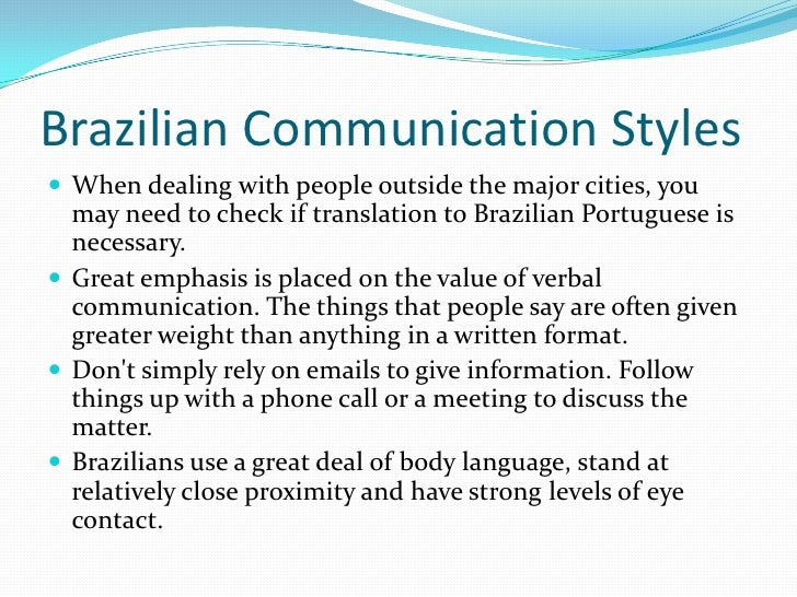 brazilian communication style Cultural differences in business communication john hooker low- and high-context communication styles are, at root, contrasting approaches to.
