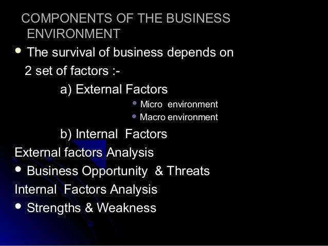 the current business environment essay Business environment the business environment is the aggregate of all conditions, events, and influences that surround and affect a business firm.
