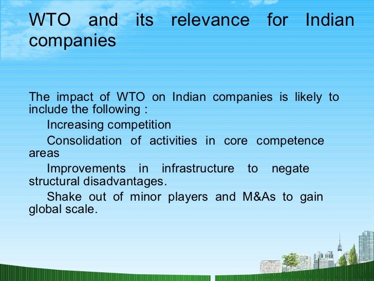 disadvantages of wto in indian economy Advertisements: india's role in world trade organisation ensuring food and livelihood security is critical, particularly for a large agrarian economy like india.
