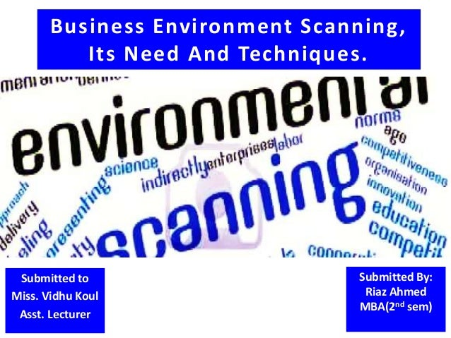 business environment scanning as a precursor This study aims to analyse the environmental scanning and information sources  used by jordanian firms furthermore, the relationship between environmental.