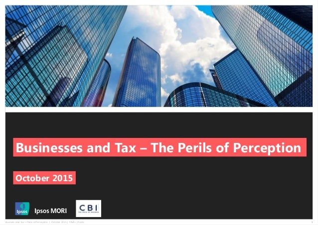 1Business and Tax – Perils of Perception   October 2015   FINAL   Public Businesses and Tax – The Perils of Perception Oct...