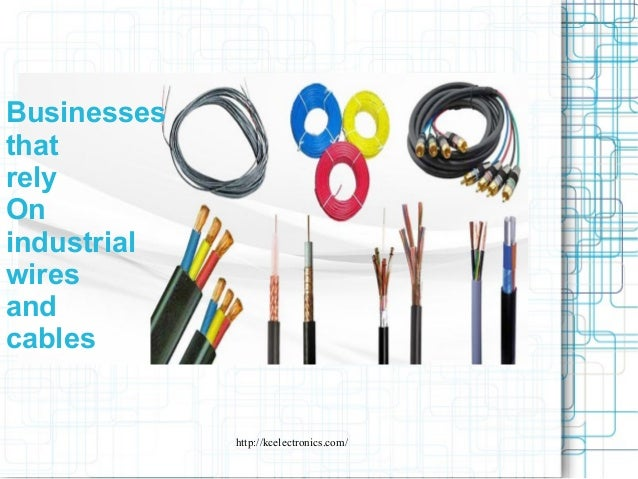 businesses-that-rely-on-industrial-wires-and-cables-1-638.jpg?cb=1448273108