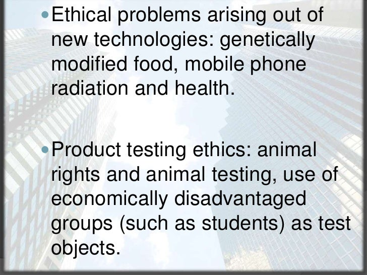 Ethical problems arising out of new technologies: genetically modified food, mobile phone radiation and health.<br />Produ...
