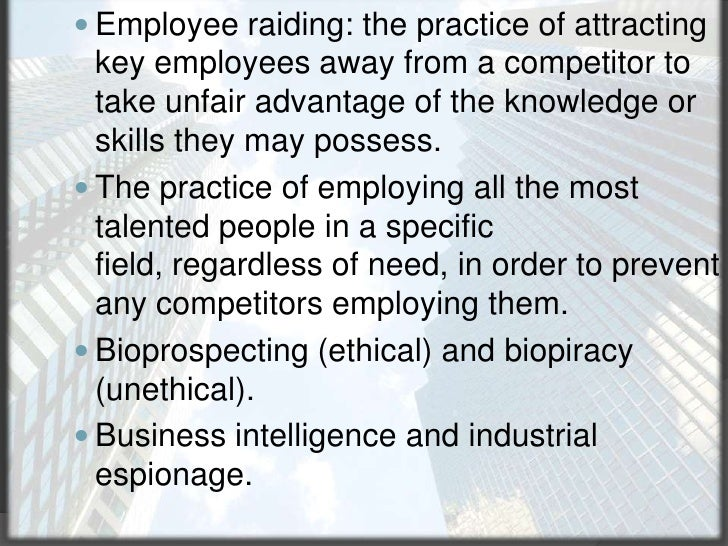 Employee raiding: the practice of attracting key employees away from a competitor to take unfair advantage of the knowledg...