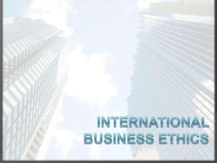 International Business Ethics<br />