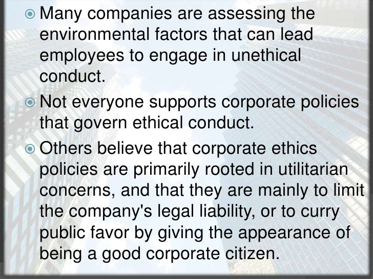 Many companies are assessing the environmental factors that can lead employees to engage in unethical conduct.<br />Not ev...