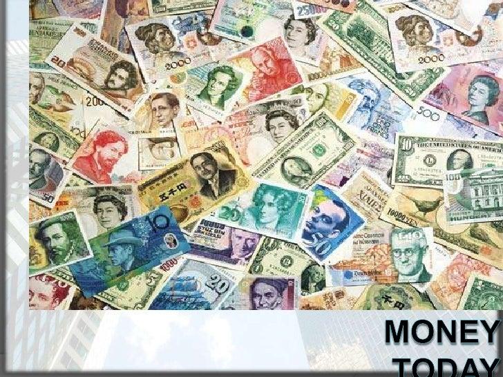 Money today<br />
