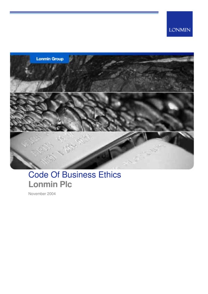 Code Of Business Ethics Lonmin Plc November 2004