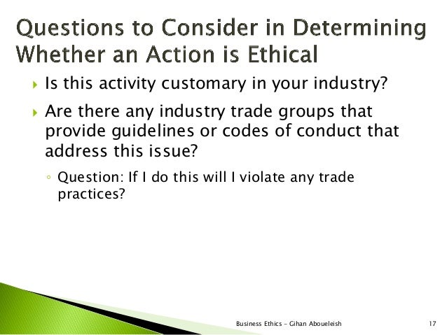    Is this activity customary in your industry?   Are there any industry trade groups that    provide guidelines or code...