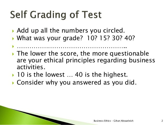    Add up all the numbers you circled.   What was your grade? 10? 15? 30? 40?   ……………………………………………..   The lower the sc...