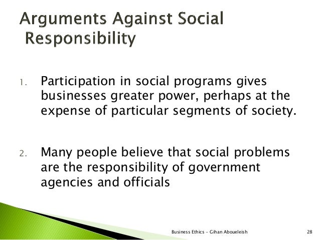 1.   Participation in social programs gives     businesses greater power, perhaps at the     expense of particular segment...