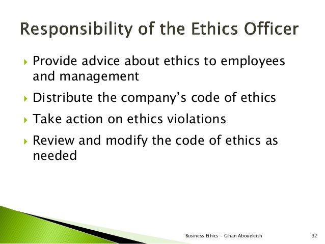    Provide advice about ethics to employees    and management   Distribute the company's code of ethics   Take action o...