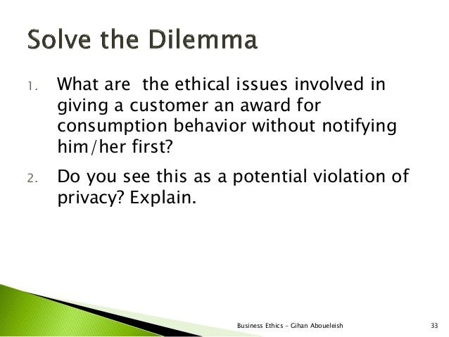 1.   What are the ethical issues involved in     giving a customer an award for     consumption behavior without notifying...
