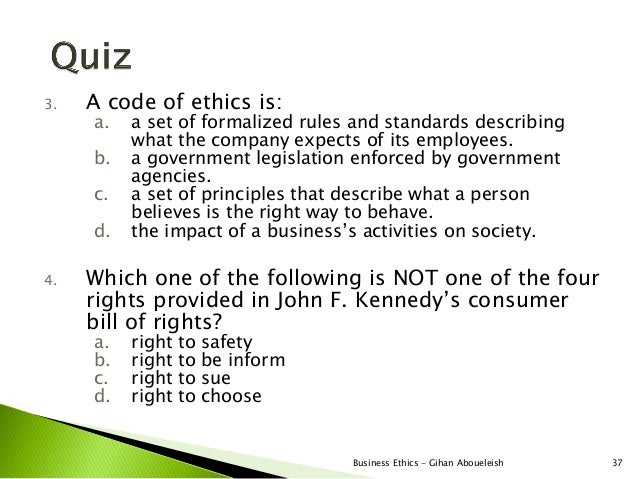 3.   A code of ethics is:     a.   a set of formalized rules and standards describing          what the company expects of...