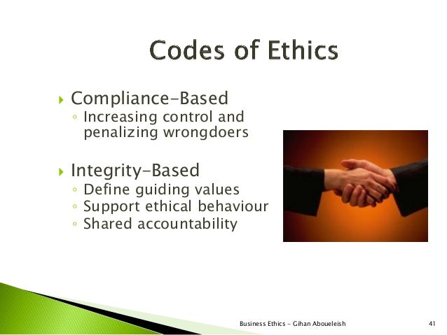    Compliance-Based    ◦ Increasing control and      penalizing wrongdoers   Integrity-Based    ◦ Define guiding values ...