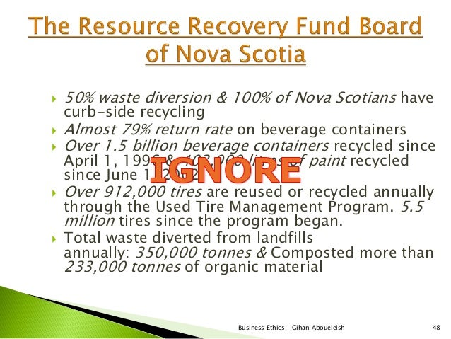    50% waste diversion & 100% of Nova Scotians have    curb-side recycling   Almost 79% return rate on beverage containe...