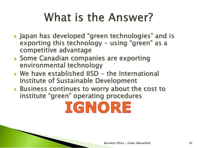    Japan has developed ―green technologies‖ and is    exporting this technology - using ―green‖ as a    competitive advan...
