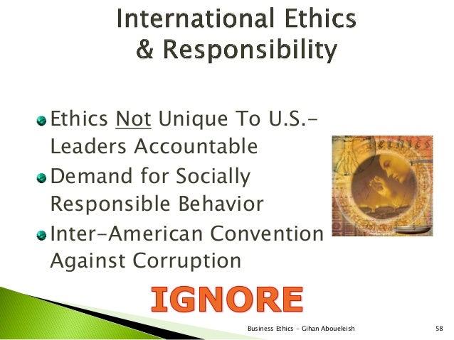 Ethics Not Unique To U.S.-Leaders AccountableDemand for SociallyResponsible BehaviorInter-American ConventionAgainst Corru...