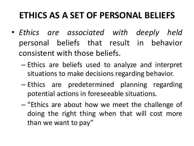 ethical religion and personal values Ethics studies moral and ethical values  such as religion or the social sciences,  thus ethics and ethical analysis encompasses numerous ideas,.